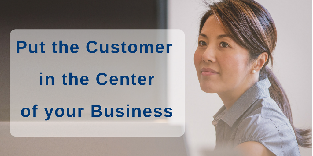 Customer in the Center of your Business