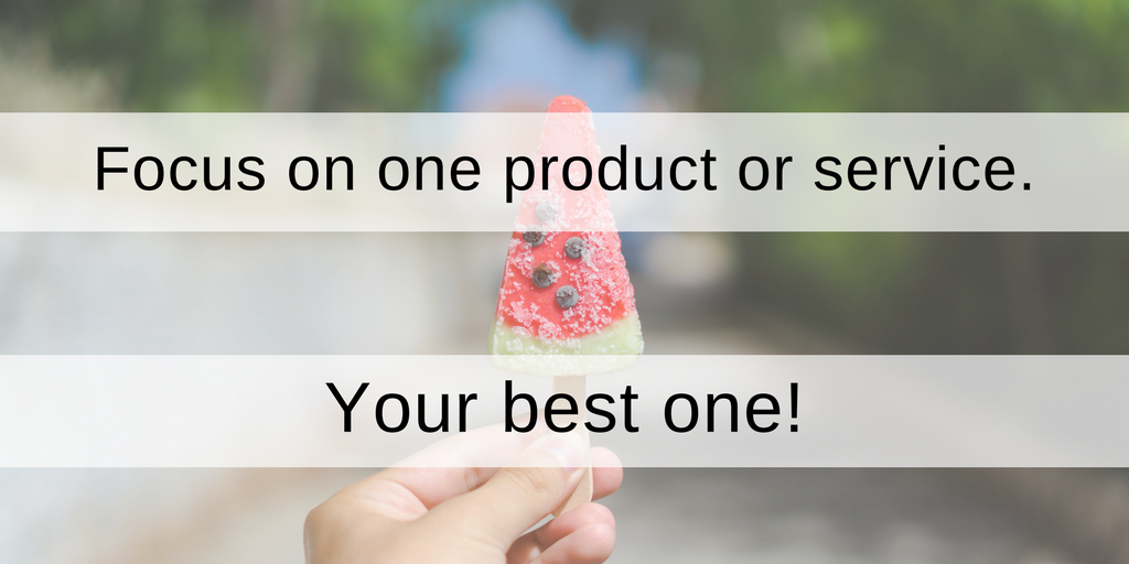 Focus on one product or service
