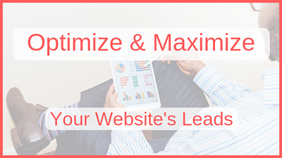 Optimize & Maximize Your Website's Leads.png