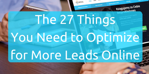 27 things you need to optimize for leads online