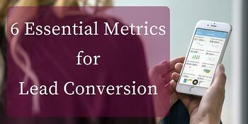 6 Essential Lead Conversion Metrics