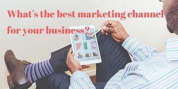 The best marketing channel for your business