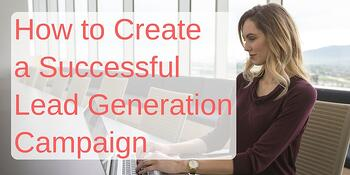 How to Create a B2B Lead Generation Campaign