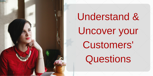 Uncover your customers questions