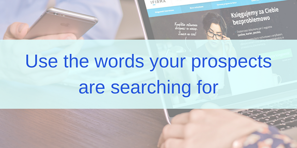 Use the words your prospects are searching for