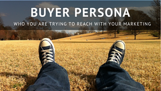 Who are you trying to reach with your buyer persona